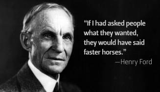 Henry Ford was right